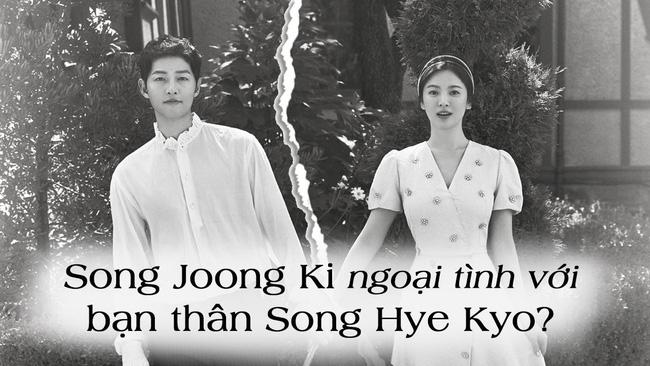 Song Joong Ki ly hôn Song Hye Kyo vì chạy theo bóng hồng mới, danh tính cô gái khiến nhiều người ngỡ ngàng? - Ảnh 1.